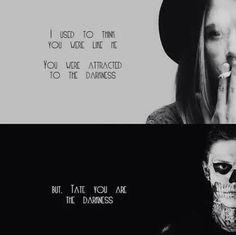 """Go away, Tate."""