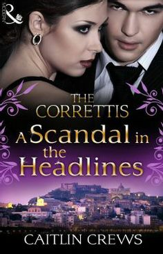 Buy A Scandal in the Headlines (Sicily's Corretti Dynasty, Book by Caitlin Crews and Read this Book on Kobo's Free Apps. Discover Kobo's Vast Collection of Ebooks and Audiobooks Today - Over 4 Million Titles! Romance Novels, Fiction Books, Happily Ever After, Sicily, Book Series, Scandal, Erotica, My Books, Audiobooks