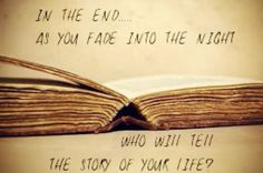 Black Veil Brides in the end. as you fade into the night who will tell the story of your life