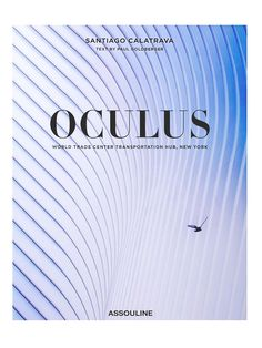 Assouline Oculus  Oculus:   As one of the biggest names in contemporary architecture, engineer-cum-architect Santiago Calatrava is internationally famous for the conception and masterful execution of structures akin to high art. Taking inspiration from nature, his work mimics the shapes and motions of organic entities, as can be witnessed in the Turning Torso skyscraper in Sweden, the Milwaukee Art Museum in Wisconsin, and the recently completed World Trade Center Transportation Hub in…