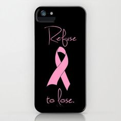 Refuse to Lose Breast Cancer Pink Ribbon iPhone & iPod Case by RexLambo