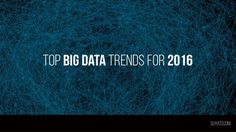 Will 2016 see major changes and advancements in the use of big data? Will the changes in big data have a ripple effect on the way organizations function? To know the exact answers to these questions, we will have to be patient. Nonetheless, we can always predict the upcoming trends that might unfold in 2016. What follows are the ones that made to the top of the list. Read to find out.