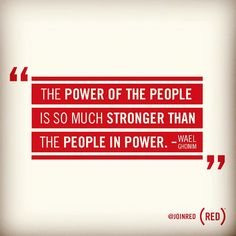 """""""The power of the people is so much stronger than the people in power."""" #Bono quoting Wael Ghonim at #TED2013 #quote"""