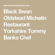 Black Swan Oldstead Michelin Restaurant Yorkshire Tommy Banks Chef