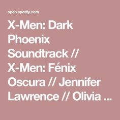 X-Men: Dark Phoenix Soundtrack // X-Men: F�nix Oscura // Jennifer Lawrence // Olivia Munn