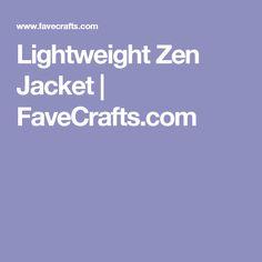 Lightweight Zen Jacket | FaveCrafts.com