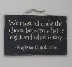 Dumbledore always says just the right thing.