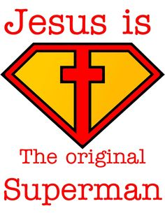 LOL god: Jesus is the Original Superman