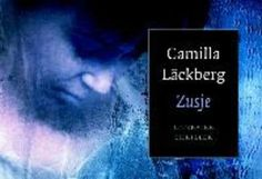 Zusje - Camilla Läckberg, Elina Van der Heijden, Wiveca Jongeneel