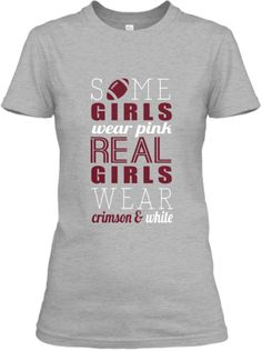 Love this! Bama - Real Girls Wear Crimson and White