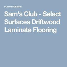 Sam's Club - Select Surfaces Driftwood Laminate Flooring