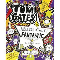 Tom Gates is Absolutely Fantastic (at some things):  Liz Pichon