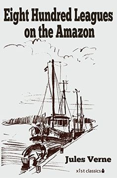 Eight Hundred Leagues on the Amazon (Xist Classics) by Jules Verne http://www.amazon.com/dp/B01CIN645Q/ref=cm_sw_r_pi_dp_g5I3wb0ECSAGS