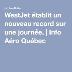 WestJet établit un nouveau record sur une journée. Quebec, Quebec City
