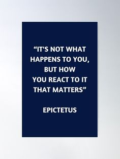 """""""Stoic Philosophy Quote - Epictetus"""" Poster by IdeasForArtists   Redbubble Philosophical Quotes About Life, Philosophy Quotes, What Happened To You, Life Quotes, Shit Happens, Poster, Quotes About Life, Quote Life, Living Quotes"""