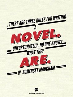 """There are three rules for writing a novel..."" - W. Somerset Maugham #quotes #writing"