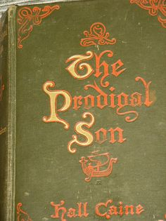 SALE Vintage 1904 The Prodigal Son Hall Caine by blueapplevintage, $10.00