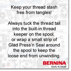 Use these simple tips to keep your threads from becoming a big, tangled up mess! Find more of our sewing tips at our BERNINA USA Facebook Fan Page!