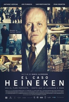 El Caso Heineken / Dir: Daniel Alfredson. Intèrprets: Jim Sturgess, Sam Worthington, Ryan Kwanten, Anthony Hopkins.