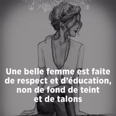 But a woman with respect education that take care of herself is always a plus ; Positiv Quotes, Best Quotes, Life Quotes, Quote Citation, French Quotes, Some Words, Positive Attitude, Beautiful Words, Quote Of The Day