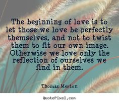 Thomas Merton quote on love and the reflection of yourself.