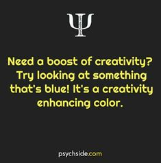 need a boost of creativity? try looking at something that's blue! It's a creativ… need a boost of creativity? try looking at something that's blue! It's a creativity enhancing color. Psychology Says, Psychology Fun Facts, Psychology Quotes, Fact Quotes, Life Quotes, Quotes Quotes, Psycho Facts, Physiological Facts, The More You Know