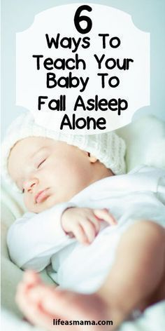 6 Ways To Teach Your Baby To Fall Asleep Alone #BabyTips