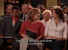 Sookie: I think I'm going to give birth out of boredom.