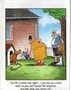 """The Far Side"" by Gary Larson. What do you expect? Got him from Louisiana. Cartoon Jokes, Cartoon Dog, Funny Cartoons, Funny Comics, Funny Memes, Far Side Cartoons, Far Side Comics, Cute Funny Dogs, The Funny"