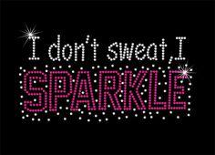 I don't sweat I sparkle Rhinestone Iron On  DIY by MPShineDesigns, $10.50