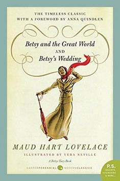 BETSY AND GREAT WORLD/BETSY'S WEDDING By Maud Hart Lovelace **BRAND NEW**