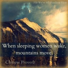 When sleeping women wake, mountains move..