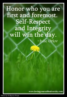 Honor who you are first and foremost.