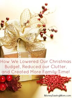 How We Lowered Our Christmas Budget, Reduced our Clutter, and Created More Family Time!