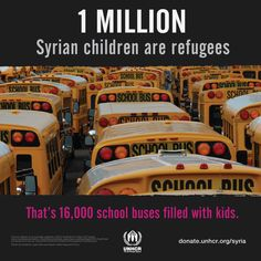 1 million Syrian children are now #refugees. That's 16,000 school buses filled with kids.
