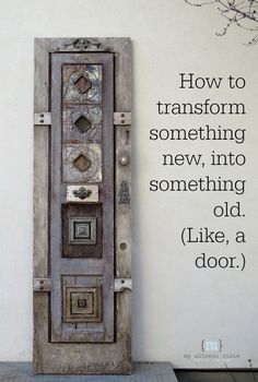 My goal with this door project was simple:   Make it look old. Note:  Since I have so many pictures of this project overall, I decided to make this post (part one) about the elements…