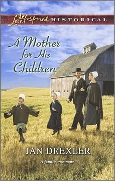 Giveaway! A Mother For His Children by Jan Drexler, giveaway ends 7/19/14.