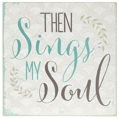 Then Sings My Soul Tin Sign