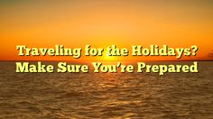 Traveling for the Holidays? Make Sure You're Prepared - https://twitter.com/pdoors/status/808862985657741313