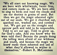 We all start out knowing magic... #quotes