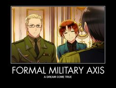 Italy, Germany, and Japan...Formal Military Axis - a dream come true! ;) #Hetalia