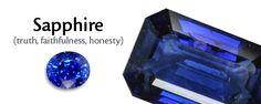 Sapphires for Truth, Faithfulness, & Honesty.