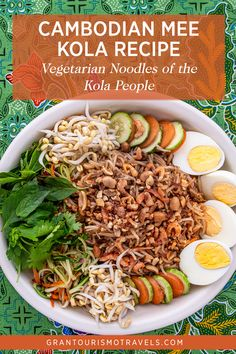 Mee Kola Recipe for the Vegetarian Noodles of Cambodia's Kola People via @grantourismo