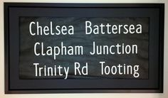 Chelsea, Battersea, Clapham Junction, Trinity Road, Tooting