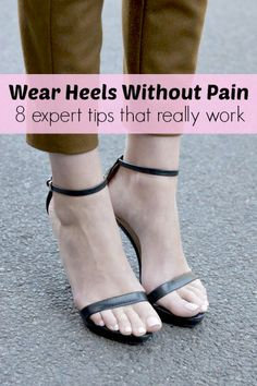 8 Expert Tips to Wear Heels Without Pain