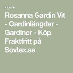 Rosanna Gardin Vit - Gardinlängder - Gardiner - Köp Fraktfritt på Sovtex.se