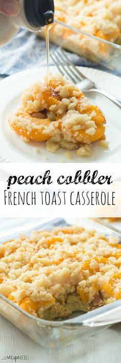 An easy Overnight French Toast Casserole topped with peach cobbler — the BEST…