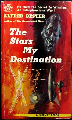 scificovers:  Signet #S1389:The Stars My Destination by Alfred Bester 1957. Cover art by Richard Powers.  Gully Foyle is my name And Terra is my nation Deep space is my dwelling place The stars my destination
