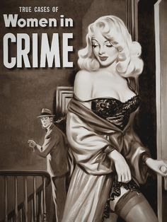 True Cases of Women in Crime // pulp cover vintage art Pin Up Vintage, Dibujos Pin Up, Arte Sci Fi, Pulp Fiction Book, Pulp Novel, Crime Fiction, Estilo Pin Up, Pulp Magazine, Art Graphique