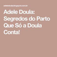 Adele Doula: Segredos do Parto Que Só a Doula Conta!